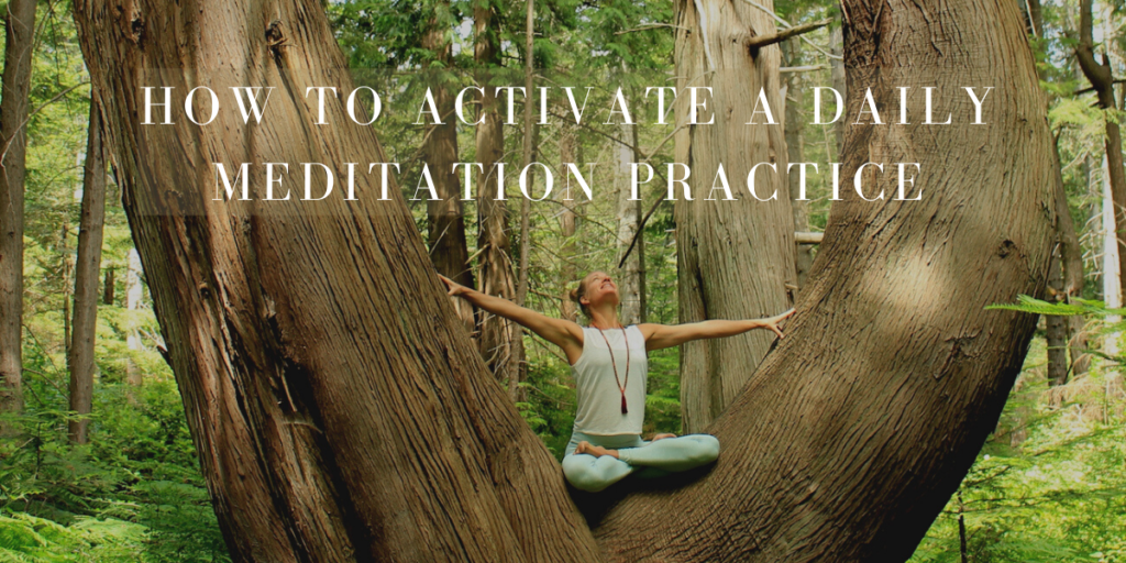 How To Activate A Daily Meditation Practice | Mara Branscombe
