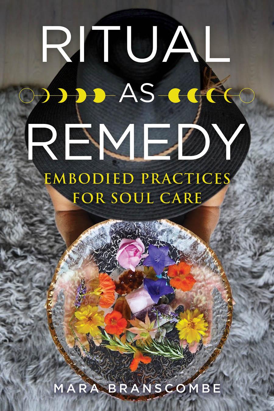 Ritual as Remedy by Mara Branscombe